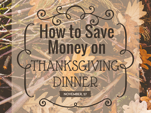 How to save money on thanksgiving dinner graphic